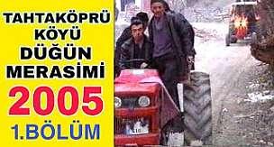 Tahtaköprü Köyü 2005 Düğün Merasimi - 1.BÖLÜM